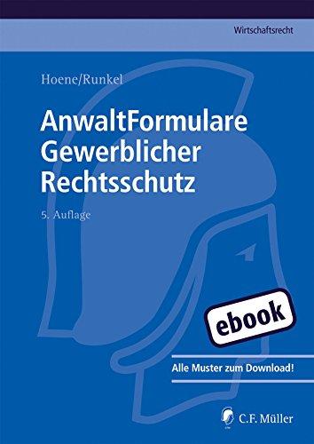 AnwaltFormulare Gewerblicher Rechtsschutz (C.F. Müller Wirtschaftsrecht)