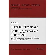 Basisaktivierung als Mittel gegen soziale Exklusion?: Ein Vergleich von Quartiersmanagement und Community Organizing an Berliner Beispielen