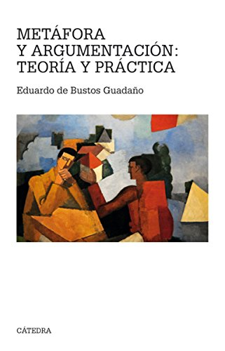 Metáfora y argumentación: teoría y práctica (Teorema. Serie Mayor) por Eduardo de Bustos Guadaño