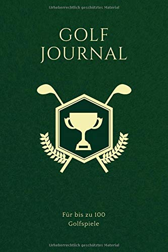 Golf Journal: 6x9 (Handtaschenformat) Platz für bis zu 100 Golfspiele, Golfpartien, Golfrunden: Alles wichtige wird festgehalten! Perfekter Golfbegleite