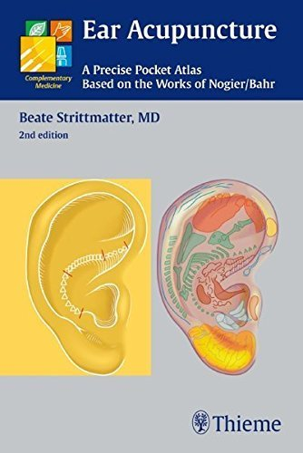 Ear Acupuncture: A Precise Pocket Atlas, Based on the Works of Nogier/Bahr (Complementary Medicine (Thieme Paperback)) by Beate Strittmatter (2011-01-05)