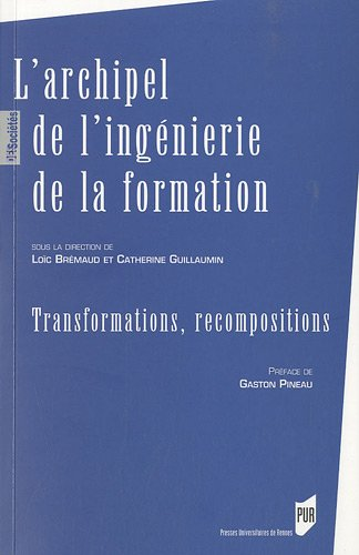 L'archipel de l'ingénierie de la formation : Transformations, recompositions