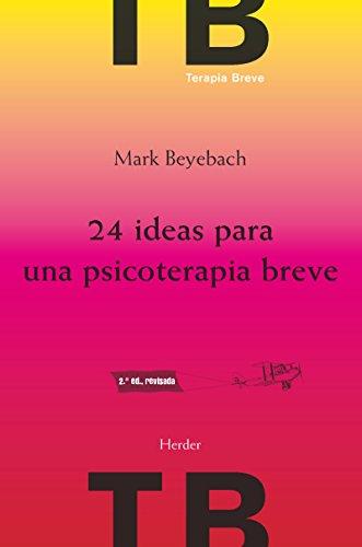 24 ideas para una psicoterapia breve 2ª ed. (TB) por Mark Beyebach