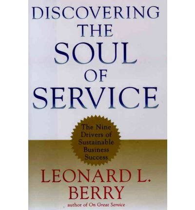 (DISCOVERING THE SOUL OF SERVICE ) BY BERRY, LEONARD L{AUTHOR}Hardcover