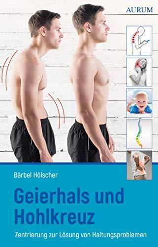 Geierhals und Hohlkreuz: Zentrierung zur Lösung von Haltungsproblemen