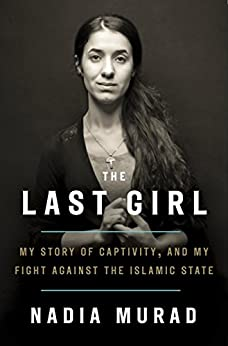 The Last Girl: My Story of Captivity and My Fight Against the Islamic State (English Edition) van [Murad, Nadia, Krajeski, Jenna]