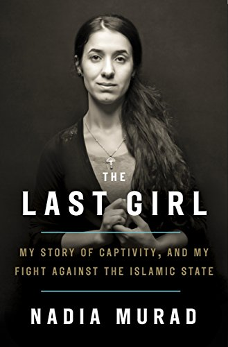 The Last Girl: My Story of Captivity and