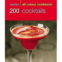 200 Cocktails: Hamlyn All Colour Cookbook (Hamlyn All Colour Cookery)