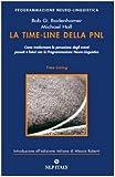 La time-line della PNL. Come trasformare la percezione degli eventi passati e futuri con la programmazione neuro-linguistica