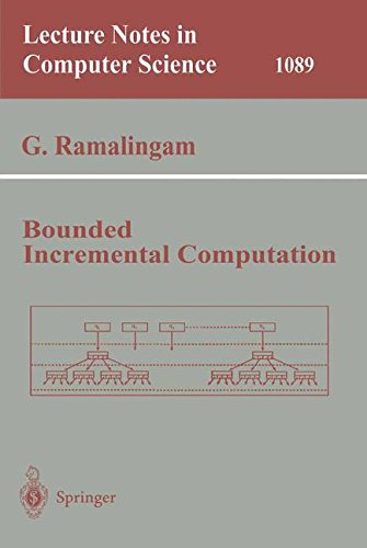 Bounded Incremental Computation (Lecture Notes in Computer Science) por G. Ramalingam