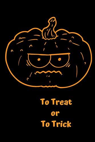 To Treat  or   To Trick: Halloween Angry Pumpkin Cartoon Themed Notebook (Halloween Trick Or Treat Cartoon)