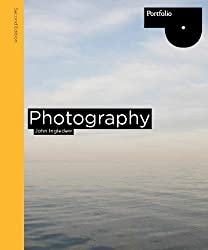 Photography Second edition (Portfolio) 2nd edition by Ingledew, John (2013) Paperback