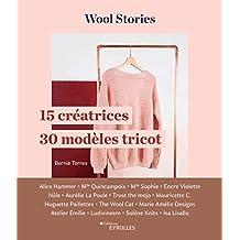 Wool stories: 15 créatrices - 30 modèles tricot