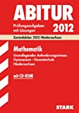 Abitur-Prüfungsaufgaben Gymnasium Niedersachsen: Abitur-Prüfungsaufgaben Gymnasium/Gesamtschule Niedersachsen; Mathematik Grundlegendes ... 2007-2011. Prüfungsaufgaben mit Lösungen.