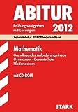 Abitur-Prüfungsaufgaben Gymnasium Niedersachsen: Abitur-Prüfungsaufgaben Gymnasium/Gesamtschule Niedersachsen; Mathematik Grundlegendes ... 2007-2011. Prüfungsaufgaben mit Lösungen. bei Amazon kaufen