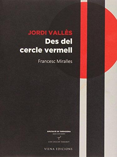 Jordi Vallés. Des Del Cercle Vermell (Tamarit) por Francesc Miralles Bofarull
