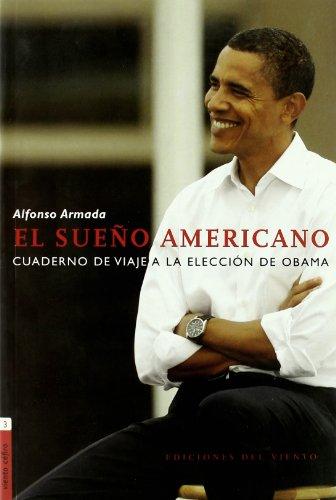 El sueño americano : cuaderno de viaje a la elección de Obama por Alfonso Armada Rodríguez