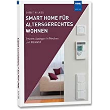 Smart Home für altersgerechtes Wohnen: Systemlösungen in Neubau und Bestand