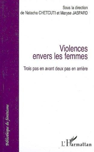 Violences envers les femmes. : Trois pas en avant deux pas en arrire
