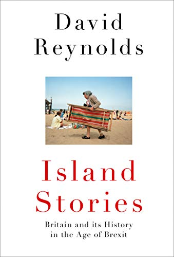 Island Stories: Britain and Its History in the Age of Brexit (English Edition)