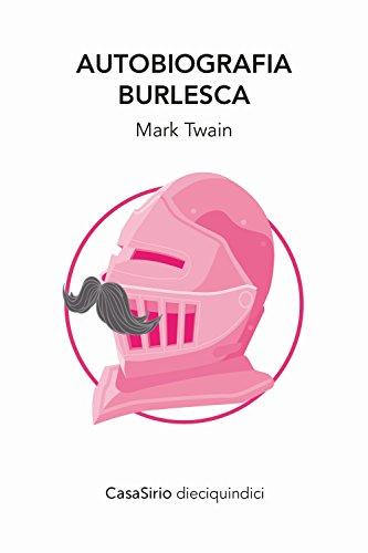 Autobiografia burlesca (e altre storie). Ediz. ampliata