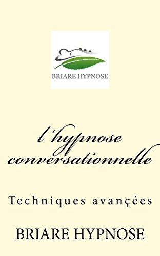 l hypnose conversationnelle: techniques avancées par BRIARE HYPNOSE