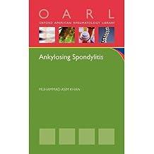 [(Ankylosing Spondylitis)] [Author: Muhammad Asim Khan] published on (June, 2009)