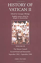 History of Vatican 2 Vol 3: The Mature Council, Second Period and Intersession, September 1963-September 1964 (History of Vatican II)