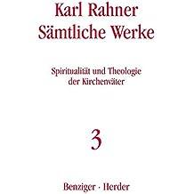 Karl Rahner - Sämtliche Werke: Spiritualität und Theologie der Kirchenväter