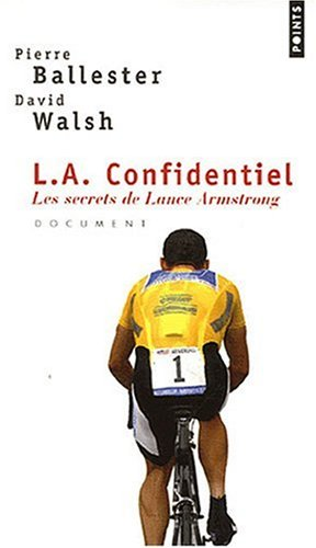 L.A. Confidentiel. Les secrets de Lance Armstrong par Pierre Ballester