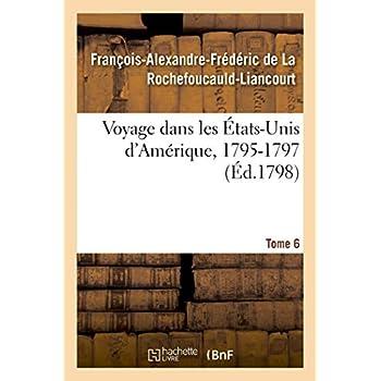 Voyage dans les États-Unis d'Amérique, 1795-1797. Tome 6