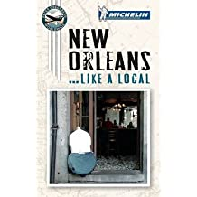[(New Orleans Like a Local)] [ By (author) Michelin Travel & Lifestyle, By (author) Anne-Marie Scott, With Peter Greenberg ] [December, 2012]