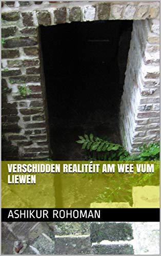 Verschidden Realitéit am Wee vum Liewen (Luxembourgish Edition)