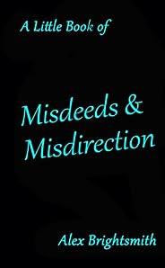 A Little Book of Misdeeds & Misdirec