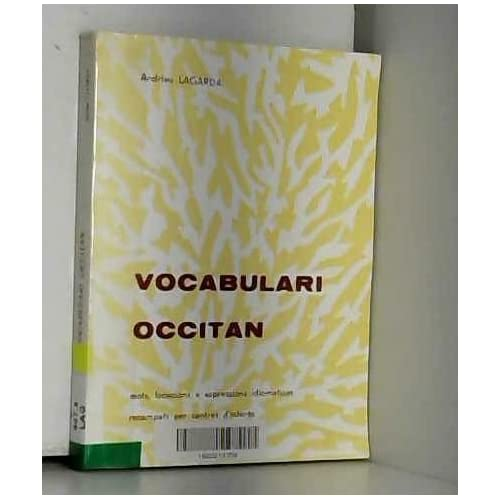 Vocabulari occitan : Mots, locucions e expressions idiomaticas recampats per centres d'interès