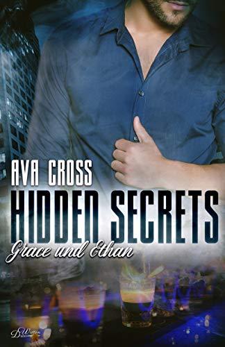 Hidden Secrets: Grace und Ethan (Hidden-Secrets-Reihe 2) von [Cross, Ava]
