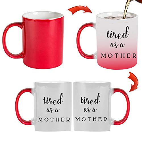 Tired as a Mother 11 oz Mug Inside The Color Cup Color Changing Cup, The Best Gift Cup, Birthday Present.Multiple Colors to Choose from