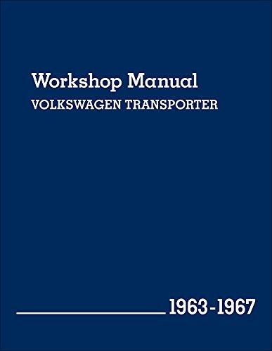 Volkeswagen Transporter (Type 2) Workshop Manual 1963-1967: Kombi, Micro Bus De Luxe, Pick-up, Delivery Van and Ambulance