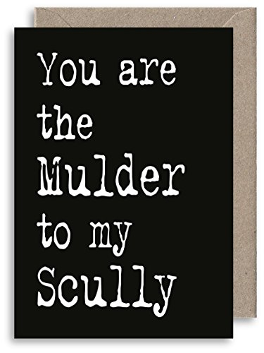 xfiles, Jahrestag–Funny Freundschaft Karte inspiriert–Sie sind die Mulder to my Scully–Beziehung–Alternative Geburtstagskarte–Humor Kult TV Grußkarte (Lustige Zitate Tv)