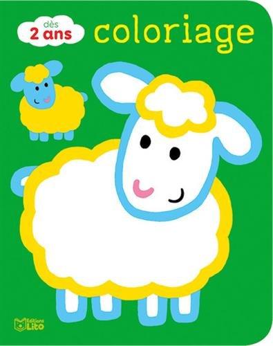 Coloriages pour les tout-petits: Les animaux de la ferme - Dès 2 ans par Carole Wey
