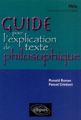 Guide pour l'explication de texte philosophique Terminales ES/L/S : Une méthode et ses exercices progressifs intégralement corrigés