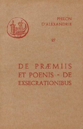 Oeuvres de Philon d'Alexandrie. De praemiis et poenis. De exsecrationibus, volume 27