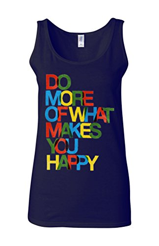 Do What Makes You Happy Life Quote Novelty White Femme Women Tricot de Corps Tank Top Vest Bleu Foncé