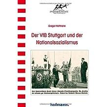 Der VfB Stuttgart und der Nationalsozialismus (Wissenschaftliche Schriftenreihe des Instituts für Sportgeschichte)