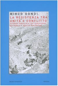 La resistenza tra unità e conflitto. Vicende parallele tra dimensione nazionale e realtà (Parallelo Unità)