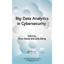 Big Data Data Analytics in Cybersecurity (Data Analytics Applications)