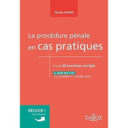 La procédure pénale en cas pratiques - Nouveauté