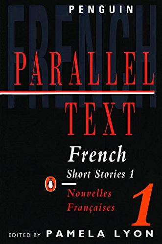 1: Parallel Text: French Short Stories: Nouvelles Francaises: v. 1