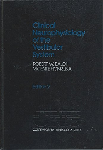 Clinical Neurophysiology of the Vestibular System (Contemporary Neurology Series) by Robert W. Baloh (1990-06-01)