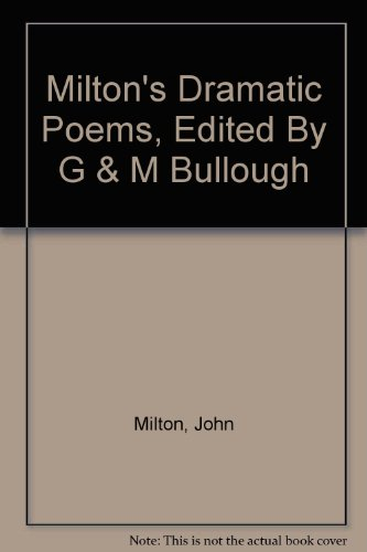 Milton's Dramatic Poems, Edited By G & M Bullough